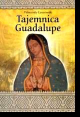 Tajemnica Guadalupe - Wincenty Łaszewski